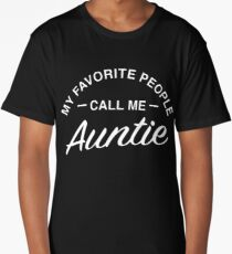 My Favorite People Call Me Auntie Long T-Shirt
