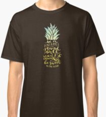 Be A Pineapple Stand Tall Classic T-Shirt