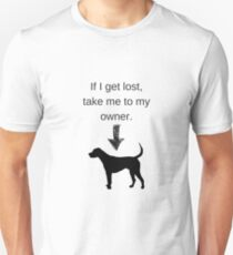 If I get lost, take me to my owner - Dog Unisex T-Shirt