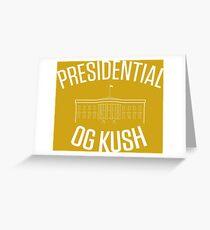 Presidential OG Kush Greeting Card