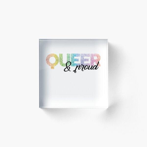 Queer & Proud Acrylic Block