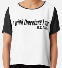 I drink therefore I am Chiffon Top