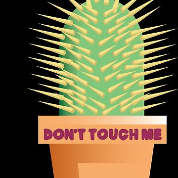 Don't Touch Me by mpeek