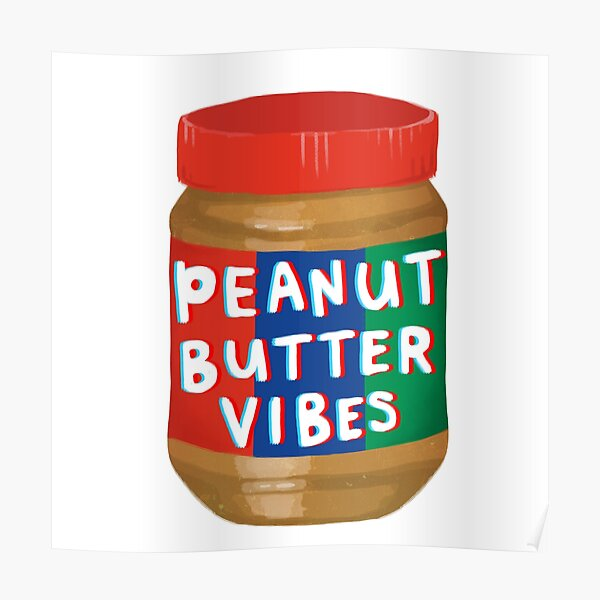 Peanut Butter Vibes Poster
