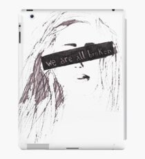 We are all broken iPad Case/Skin