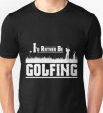 Id Rather Be Golfing Shirt T-Shirt