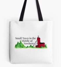 Small Town in the Middle of Nowhere Tote Bag