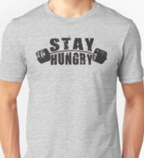 Stay Hungry - Barbell Motivation Unisex T-Shirt