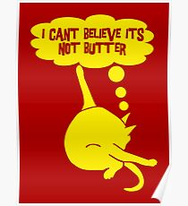 I Can't Believe It's Not Butter Poster