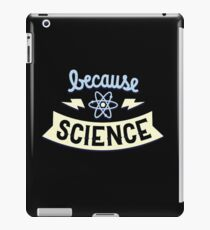 Because Science iPad Case/Skin
