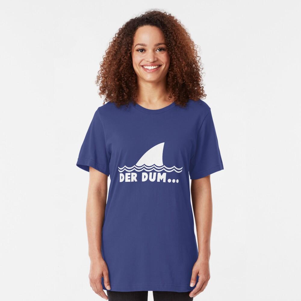 Der Dum... Slim Fit T-Shirt