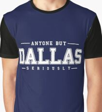 Anyone But Dallas Graphic T-Shirt