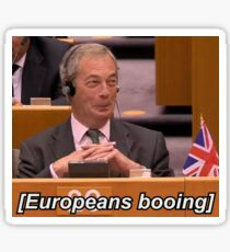 Nigel Farage (Europeans Booing Edition) Sticker