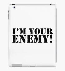 I'm Your Enemy iPad Case/Skin