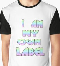I am my own label Graphic T-Shirt