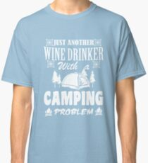 LOVE LOVE LOVE my wine at the campsite Classic T-Shirt