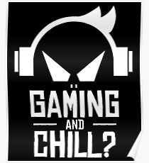 Gaming and Chill Shirt Poster