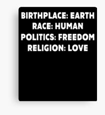 Birthplace Earth Race Human Politics Freedom T-Shirt Canvas Print