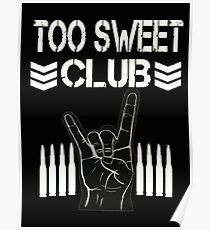 Too Sweet T Shirt Poster