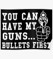 You Can Have My Guns Bullets First Poster