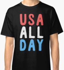 usa all day - fourth of july Classic T-Shirt