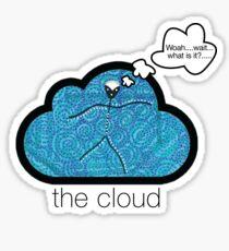 the cloud - woah....wait.....what is it? Sticker