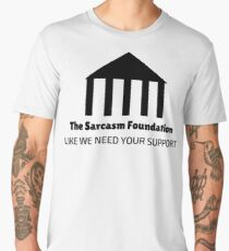 The Sarcasm Foundation Men's Premium T-Shirt