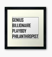 Genius, Billionaire, Playboy, Philanthropist Framed Print