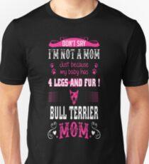 My Baby Has Four Legs Fur Bull Terrier Mom Tshirt T-Shirt  Unisex T-Shirt