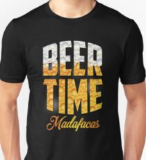 Beer time Madafacas Unisex T-Shirt