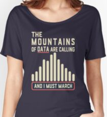 The Mountains of Data are Calling Women's Relaxed Fit T-Shirt