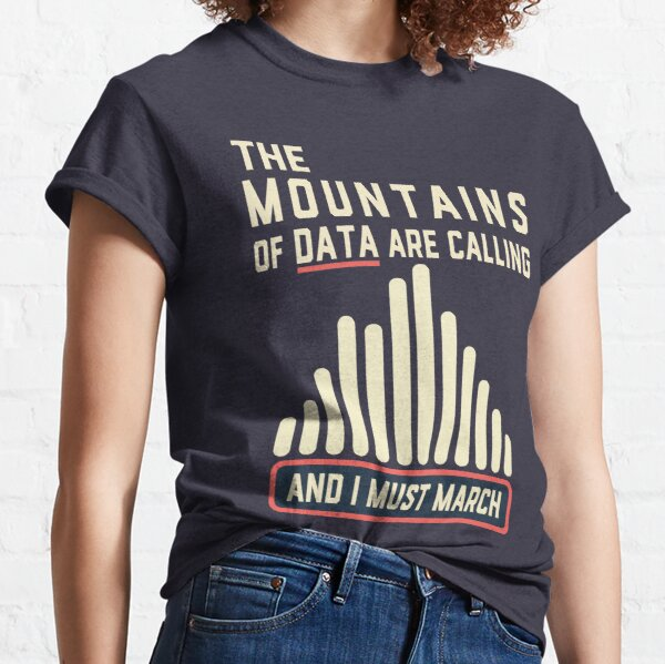 Climate Strike - the Mountains of Data are Calling Classic T-Shirt