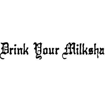 I Drink Your Milkshake! by Salicath