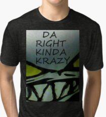 Da Right Kinda Krazy Tri-blend T-Shirt