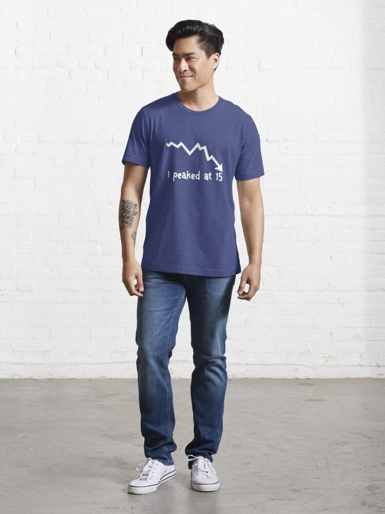 Alternate view of I Peaked at 15 Essential T-Shirt