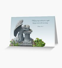Weeping may endure for a night but joy comes in the morning.  Greeting Card
