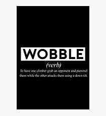 Wobble - The Definition. Photographic Print