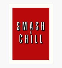 Smash & Chill Art Print