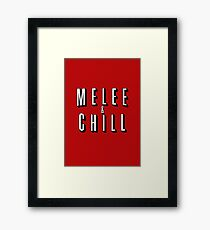 Melee & Chill Framed Print