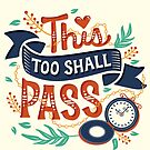 This too shall pass by Risa Rodil