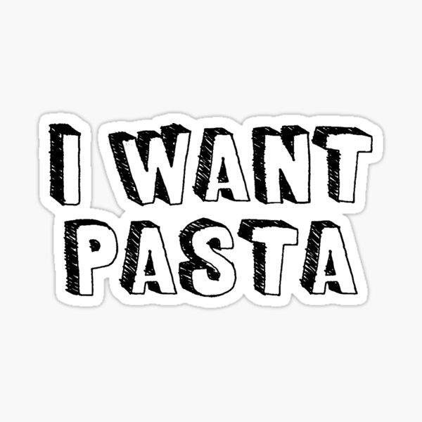 I Want Pasta Sticker