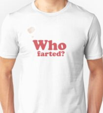 Who Farted - T-shirt Unisex T-Shirt