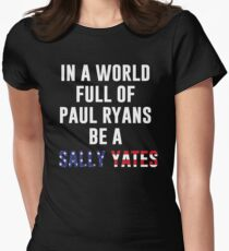 Be A Sally Yates Womens Fitted T-Shirt