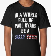 Be A Sally Yates Long T-Shirt