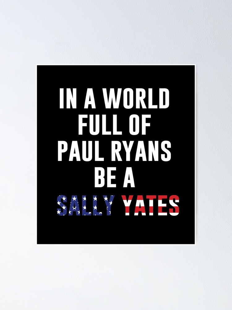 Alternate view of Be A Sally Yates Poster
