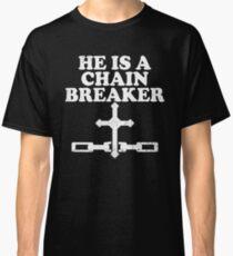He Is A Chain Breaker - Christian Classic T-Shirt