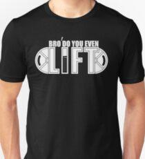 Do you even lift ! Update Unisex T-Shirt