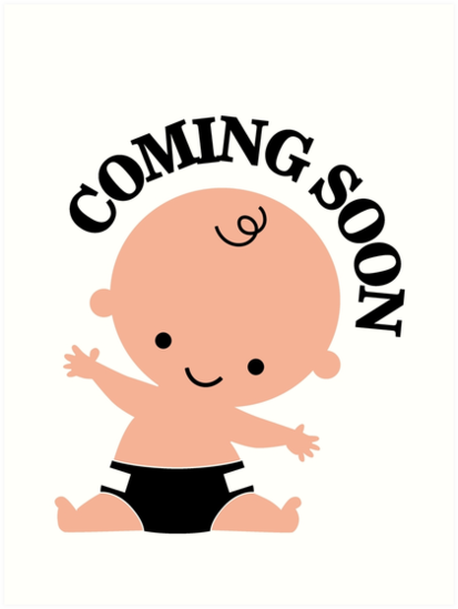 """baby coming soon images  Baby coming soon"""" Art Prints by nektarinchen 