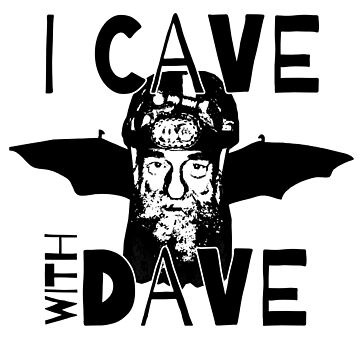 """""""I Cave With Dave"""" SAG Grotto Cavers by boundlesstees"""