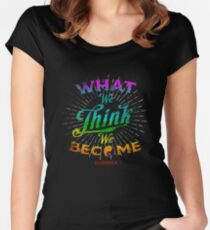 What We Think We Become Buddah Quote Cool Gift Tee T Shirt Women's Fitted Scoop T-Shirt